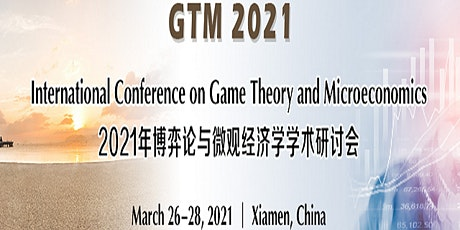 International Conference on Game Theory and Microeconomics (GTM 2021) tickets