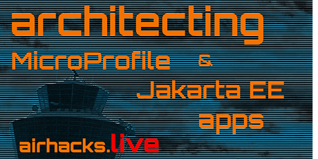 Architecting and Designing Java, MicroProfile and Jakarta EE Applications tickets