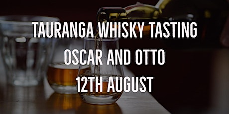 Tauranga Whisky Tasting 12th August - Presented by Eight Pm tickets