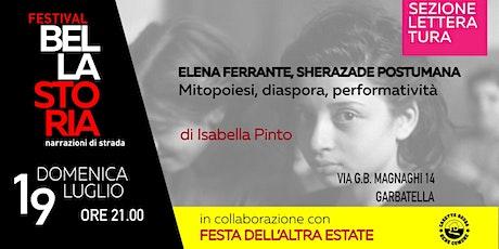 Elena Ferrante, Sherazade Postumana biglietti