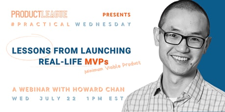 #PracticalWednesday: LESSONS FROM LAUNCHING REAL-LIFE MVPs With Howard Chan tickets