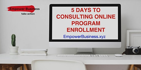 5 Days To Consulting Online tickets