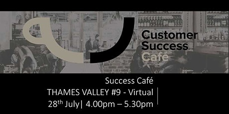 Customer Success Cafe - Thames Valley #9 (virtual) tickets