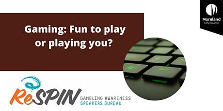 Gaming -  fun to play or playing you? tickets
