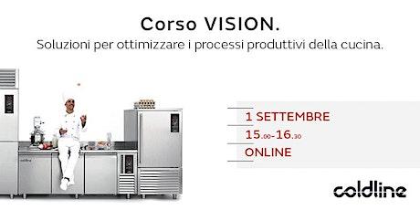 Corso Vision. Soluzioni per ottimizzare i processi produttivi della cucina. biglietti