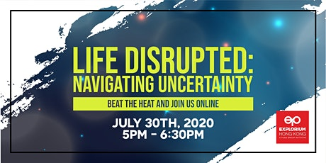 Life Disrupted: Navigating Uncertainty tickets