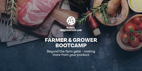 Farmer & Grower Bootcamp: Beyond the gate - making more from your product tickets