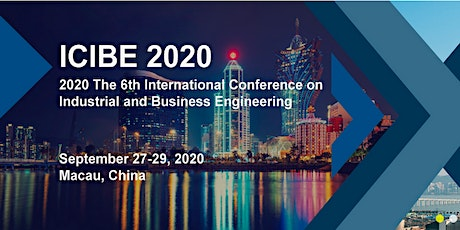 The 6th International Conference on Industrial and Business Engineering tickets