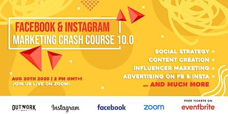Facebook & Instagram Marketing Crash Course 10.0 tickets