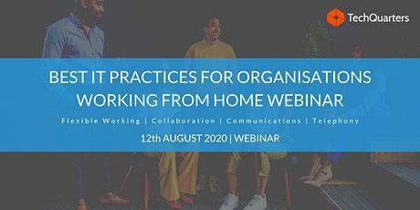 Best IT Practices for Organisations Working from Home Webinar tickets