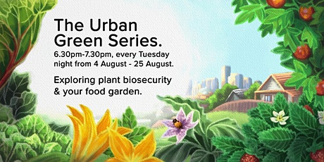 The Urban Green Series: Plant Biosecurity & Your Food Garden tickets