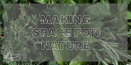 Grow a HERB GARDEN with Making Space for Nature tickets