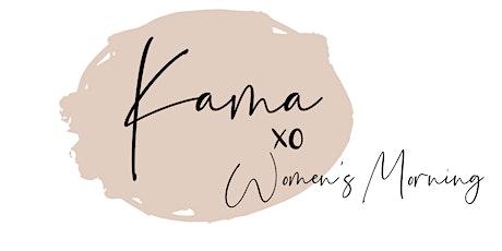 Kama xo -Womens Morning tickets