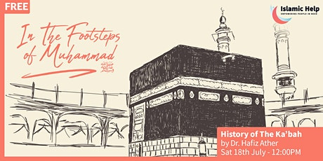 History of The Ka'bah - In The Footsteps of Muhammad (saw) tickets