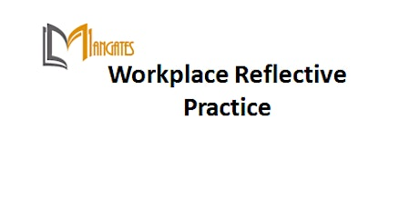 Workplace Reflective Practice 1 Day Training in Hamburg tickets