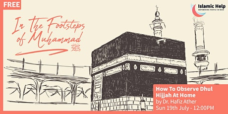 How to Observe Dhul Hijjah At Home - In The Footsteps of Muhammad (saw) tickets