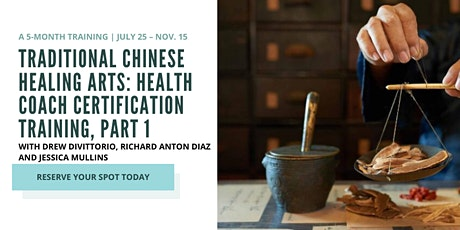 Traditional Chinese Healing Arts: Health Coach Certification  Part 1 tickets