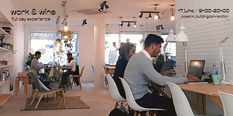 Work & Wine / Full day experience - Cowork Building Connections bilhetes