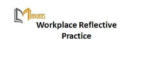 Workplace Reflective Practice 1 Day Training in Stuttgart Tickets