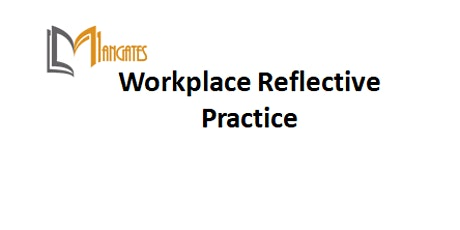 Workplace Reflective Practice 1 Day Virtual Live Training in Frankfurt tickets