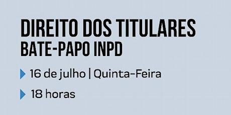 Debates INPD: Direito dos Titulares ingressos