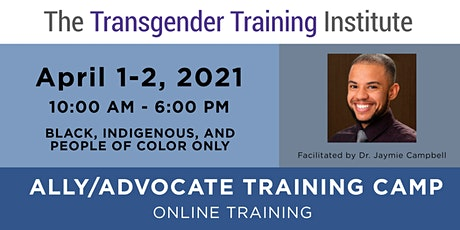BIPOC-Only: Transgender Ally/Advocate Training Camp -APR 1-2, 2021 (Philly) tickets