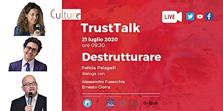 Trust Talk - DESTRUTTURARE biglietti