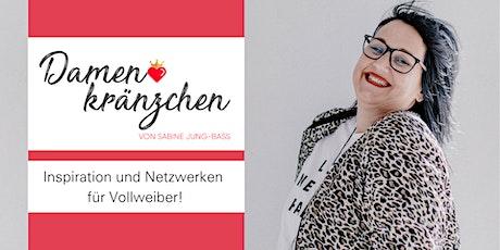 Damenkränzchen - Inspiration und Netzwerken für Vollweiber Tickets