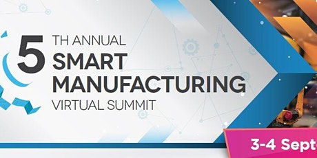 5th Smart Manufacturing Virtual Summit biglietti