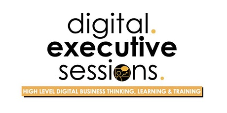 Digital Executive Sessions: Future Proofing Business tickets