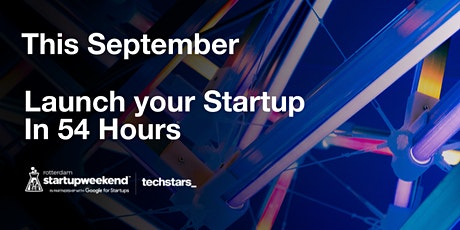 Techstars Startup Weekend Rotterdam - Online, Sept. 2020 tickets