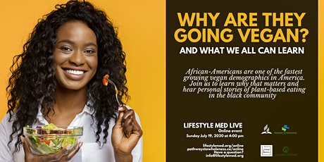 Why Are They Going Vegan? (Plant-based eating among African-Americans) tickets