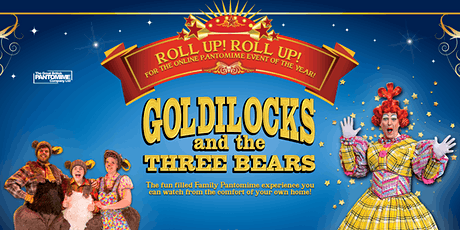 Goldilocks and the Three Bears - The Online Pantomime tickets