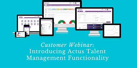 Customer Webinar: Introducing Actus Talent Management Functionality tickets