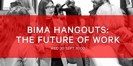 BIMA Hangouts    The Future of Work tickets