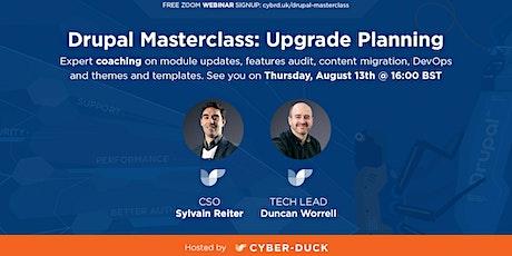 Drupal Masterclass: Upgrade Planning Webinar tickets