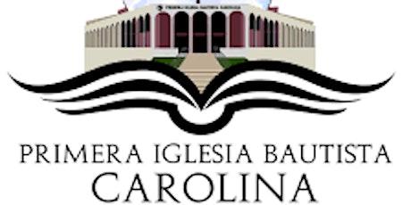 Iglesia Bautista de Carolina - Culto de Adoración y Predicación tickets
