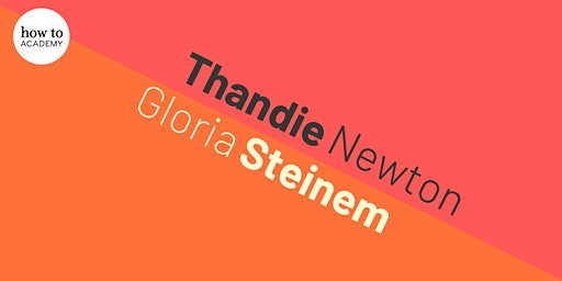 Thandie Newton Meets Gloria Steinem
