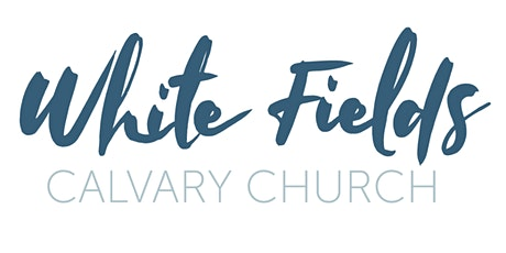 White Fields Calvary Church Sunday Service tickets