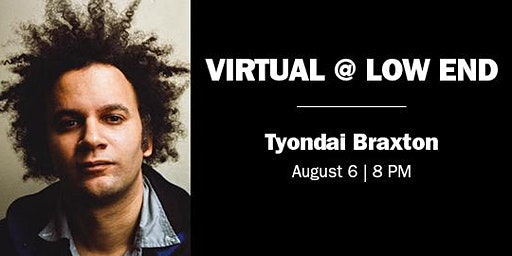 VIRTUAL @ LOW END | TYONDAI BRAXTON