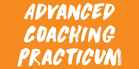 Advanced Coaching Practicum 2020-21 tickets
