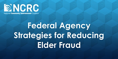 Federal Agency Strategies for Reducing Elder Fraud tickets