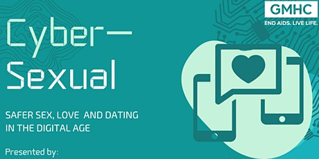 CyberSexual: Safer Sex, Love and Dating in the Digital Age tickets