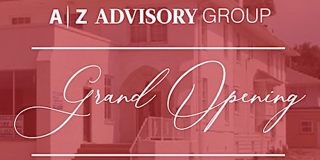 A | Z Advisory Group's Grand Opening tickets