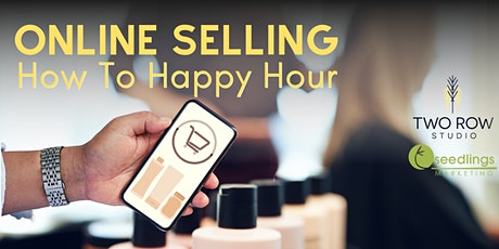 Online Selling: How-To Happy hour tickets