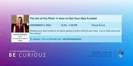 The Art of the Pitch --> How to Get Your Idea Funded tickets