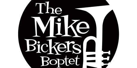 Mike Bickers Boptet at A Rollling Stone tickets
