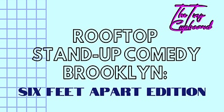 Socially Distant Rooftop Stand-Up Comedy Brooklyn with Brittany Brave tickets