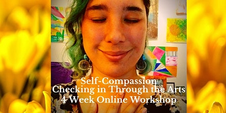 Self-Compassion, Checking in Through Arts: 4 Week Online Workshop Series tickets