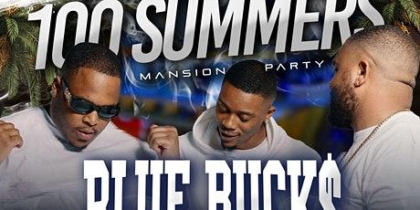 100 Summers Mansion Party (Live Preformance By BlueBucksClan) tickets